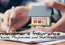 Homeowners Insurance and Fences, Playhouses and She-Sheds